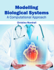 Modelling Biological Systems: A Computational Approach Cover Image
