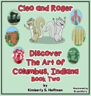 Cleo and Roger Discover the Art of Columbus, Indiana Cover Image