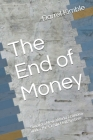 The End of Money: Toward a New, World Economy under the Credit Unit System Cover Image