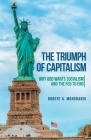The Triumph of Capitalism: Why God Wants Socialism and the Fed to End Cover Image
