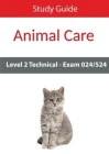 Level 2 Technical in Animal Care Exam 024/524 Study Guide Cover Image