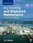Dry Docking and Shipboard Maintenance: A Guide for Industry Cover Image