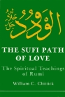 Sufi Path of Love: The Spiritual Teachings of Rumi Cover Image