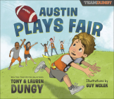 Austin Plays Fair: A Team Dungy Story about Football Cover Image