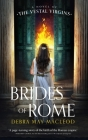 Brides of Rome: A Novel of the Vestal Virgins Cover Image
