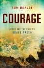 Courage: Jesus and the Call to Brave Faith Cover Image