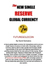 The New Single Reserve Global Currency: FutureGoldCoin Cover Image