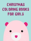 Christmas Coloring Books For Girls: Children Coloring and Activity Books for Kids Ages 2-4, 4-8, Boys, Girls, Christmas Ideals Cover Image
