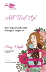 All Tied Up!: How To Keep On Boobin' Through A Tongue Tie Cover Image