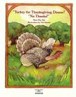 Turkey for Thanksgiving Dinner? No Thanks! Cover Image