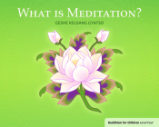 What Is Meditation?: Buddhism for Children Level 4 Cover Image