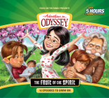 The Fruit of the Spirit: 12 Episodes to Grow on (Adventures in Odyssey) Cover Image