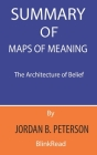 Summary of Maps of Meaning By Jordan B. Peterson: The Architecture of Belief Cover Image