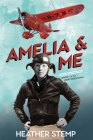 Amelia and Me: Book 1 of the Ginny Ross Series Cover Image