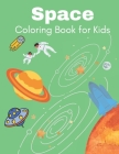 Space Coloring Book for Kids: Fantastic Outer Space Coloring with Planets, Astronauts, Space Ships, Rockets (Children's Coloring Books) Cover Image