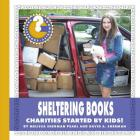 Sheltering Books: Charities Started by Kids! (Community Connections: How Do They Help?) Cover Image