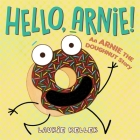 Hello, Arnie!: An Arnie the Doughnut Story (The Adventures of Arnie the Doughnut #5) Cover Image
