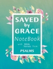 Saved by Grace Notebook: A Christian Lined Journal with Popular Bible Verses from Psalms, for Writing and taking Notes, Large 8.5 x 11 in Cover Image