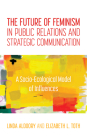 The Future of Feminism in Public Relations and Strategic Communication: A Socio-Ecological Model of Influences Cover Image