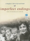 Imperfect Endings: A Daughter's Tale of Life and Death Cover Image