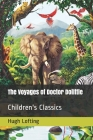 The Voyages of Doctor Dolittle: Children's Classics Cover Image