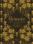 Grimoire: A Personal—& Magical—Record of Spells, Rituals, & Divinations Cover Image
