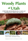 Woody Plants of Utah: A Field Guide with Identification Keys to Native and Naturalized Trees, Shrubs, Cacti, and Vines Cover Image