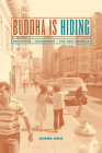 Buddha Is Hiding: Refugees, Citizenship, the New America (California Series in Public Anthropology #5) Cover Image
