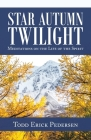 Star Autumn Twilight: Meditations on the Life of the Spirit Cover Image