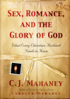 Sex, Romance, and the Glory of God: What Every Christian Husband Needs to Know Cover Image