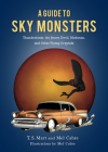 A Guide to Sky Monsters: Thunderbirds, the Jersey Devil, Mothman, and Other Flying Cryptids Cover Image