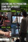 Location and Postproduction Sound for Low-Budget Filmmakers Cover Image