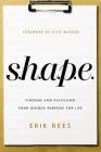 S.H.A.P.E.: Finding and Fulfilling Your Unique Purpose for Life Cover Image
