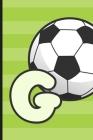 G: Soccer Monogram Letter G Initial Notebook - 6