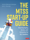 The Mtss Start-Up Guide: Ensuring Equity, Access, and Inclusivity for All Students Cover Image