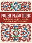 Polish Piano Music: Works by Paderewski, Scharwenka, Moszkowski and Szymanowski (Dover Music for Piano) Cover Image