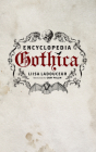 Encyclopedia Gothica Cover Image