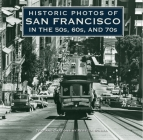 Historic Photos of San Francisco in the 50s, 60s, and 70s Cover Image