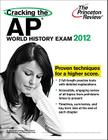 Cracking the AP World History Exam, 2012 Edition Cover Image