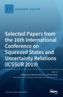 Selected Papers from the 16th International Conference on Squeezed States and Uncertainty Relations (ICSSUR 2019) Cover Image