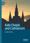 Kate Chopin and Catholicism Cover Image