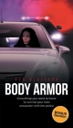 Body Armor: Everything you need to know to survive your next encounter with the police Cover Image