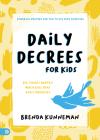 Daily Decrees for Kids: Big Things Happen When Kids Speak God's Promises Cover Image