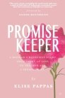 Promise Keeper: A Mother's beautiful story from tears of loss, to triumph and a promise kept. Cover Image