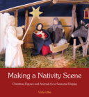 Making a Nativity Scene: Christmas Figures and Animals for a Seasonal Display Cover Image