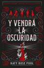 Y Vendra La Oscuridad Cover Image
