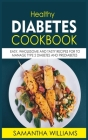 Healthy Diabetes Cookbook: Easy, Wholesome And Tasty Recipes For To Manage Type 2 Diabetes And Prediabetes Cover Image
