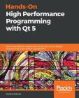 Hands-On High Performance Programming with Qt 5 Cover Image