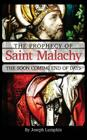 The Prophecy of Saint Malachy: The Soon Coming End of Days Cover Image