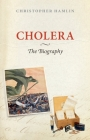 Cholera: The Biography Cover Image